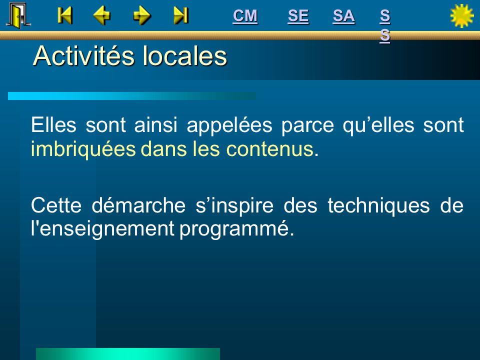 CM SE. SA. S S. Activités locales. Elles sont ainsi appelées parce qu'elles sont imbriquées dans les contenus.