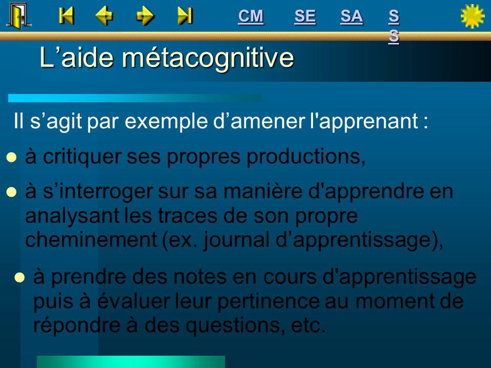 L'aide métacognitive Il s'agit par exemple d'amener l apprenant :