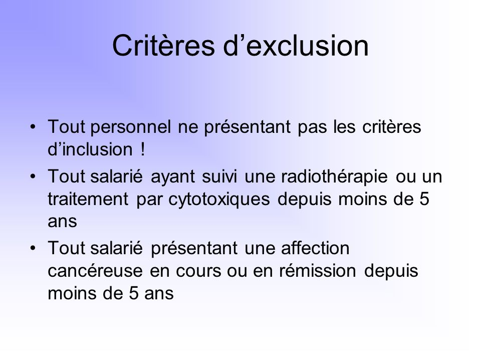 Critères d'exclusion Tout personnel ne présentant pas les critères d'inclusion !