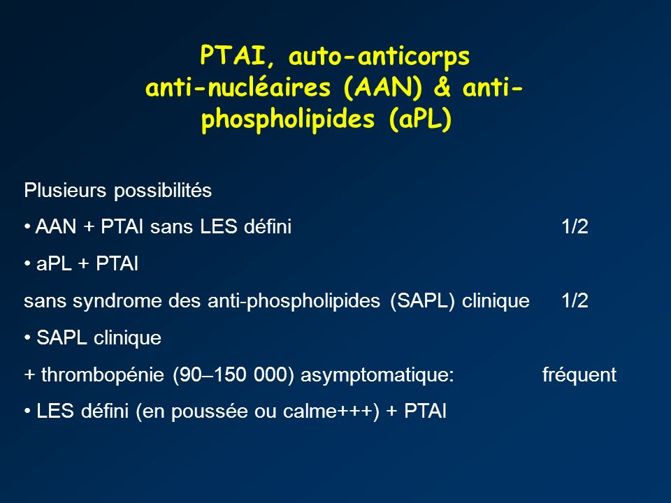PTAI, auto-anticorps anti-nucléaires (AAN) & anti-phospholipides (aPL)