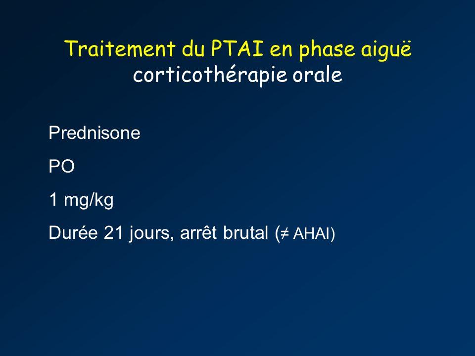 Traitement du PTAI en phase aiguë corticothérapie orale