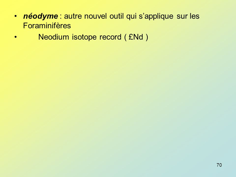 néodyme : autre nouvel outil qui s'applique sur les Foraminifères