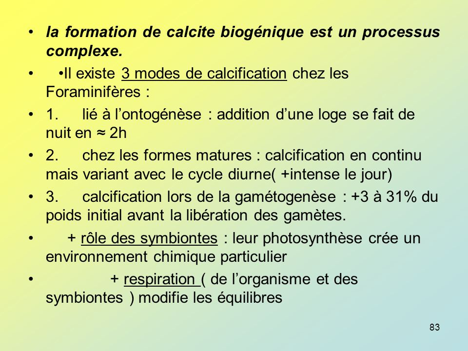 la formation de calcite biogénique est un processus complexe.
