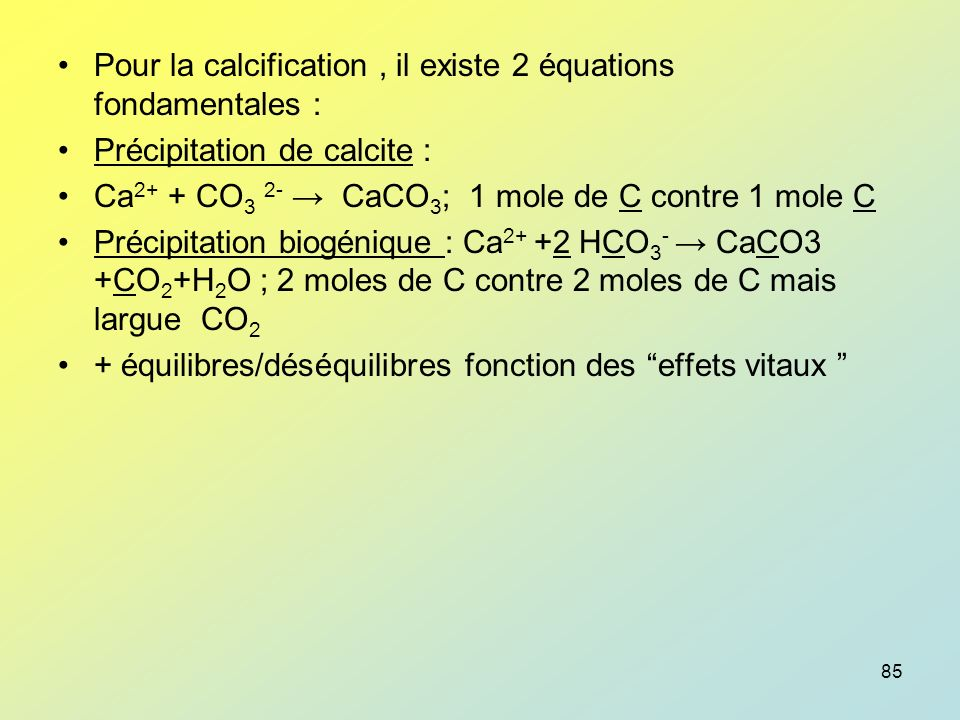 Pour la calcification , il existe 2 équations fondamentales :