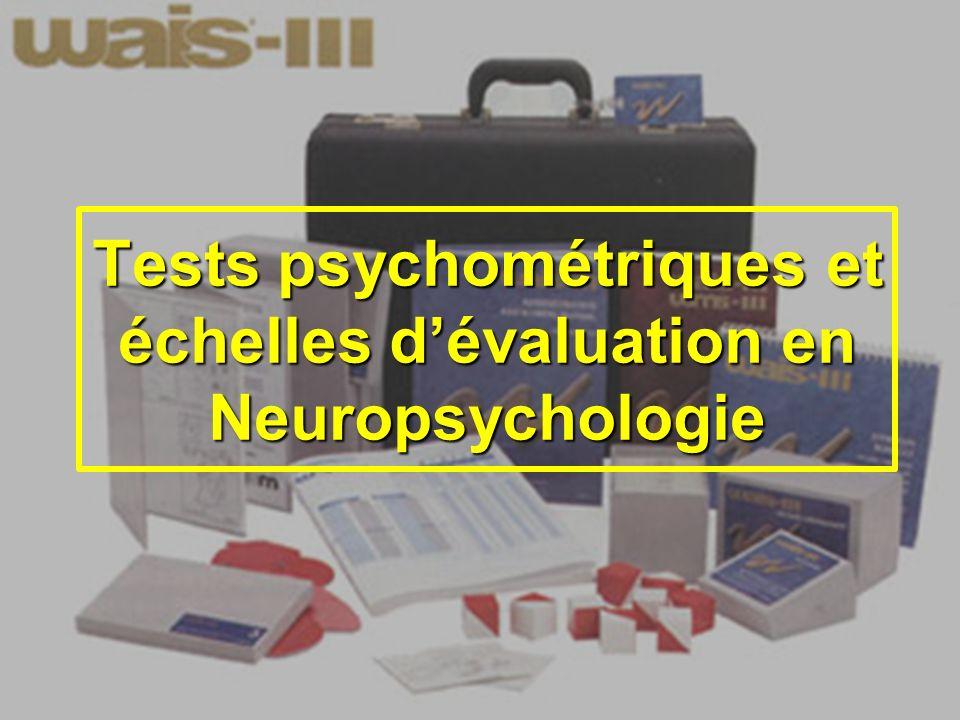 Tests psychométriques et échelles d'évaluation en Neuropsychologie