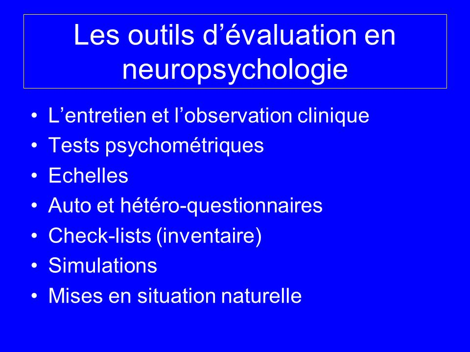 Les outils d'évaluation en neuropsychologie