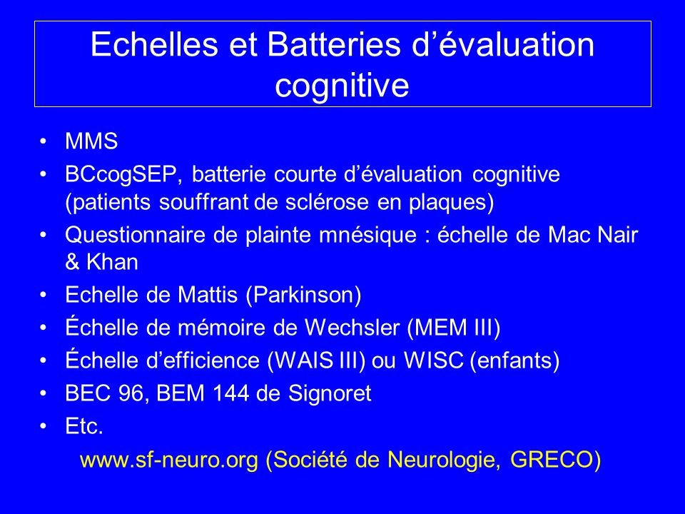 Echelles et Batteries d'évaluation cognitive