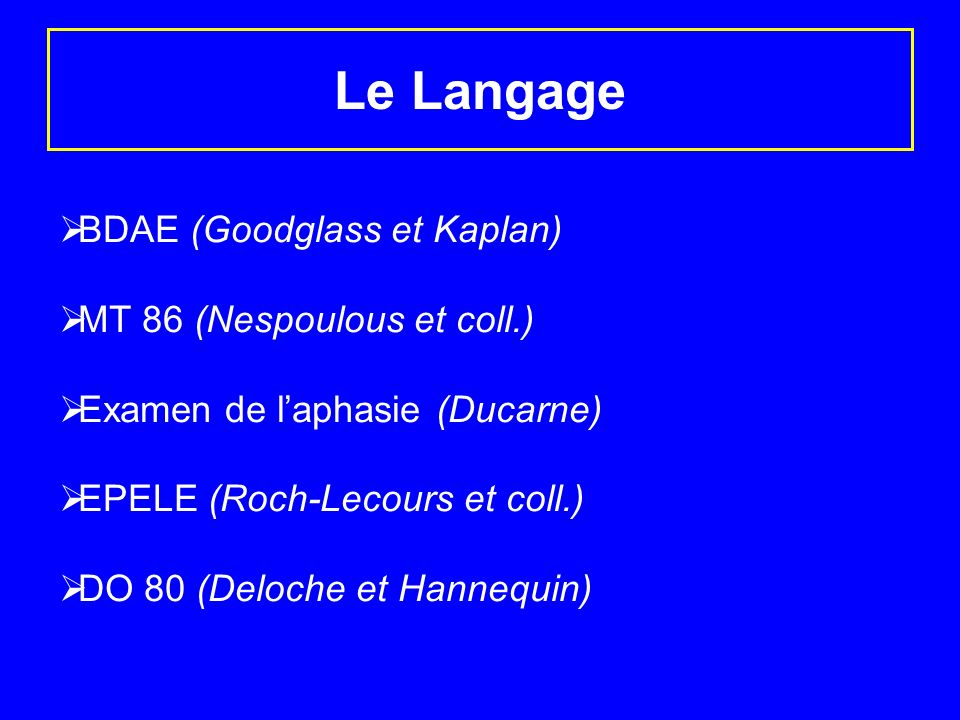 Le Langage BDAE (Goodglass et Kaplan) MT 86 (Nespoulous et coll.)