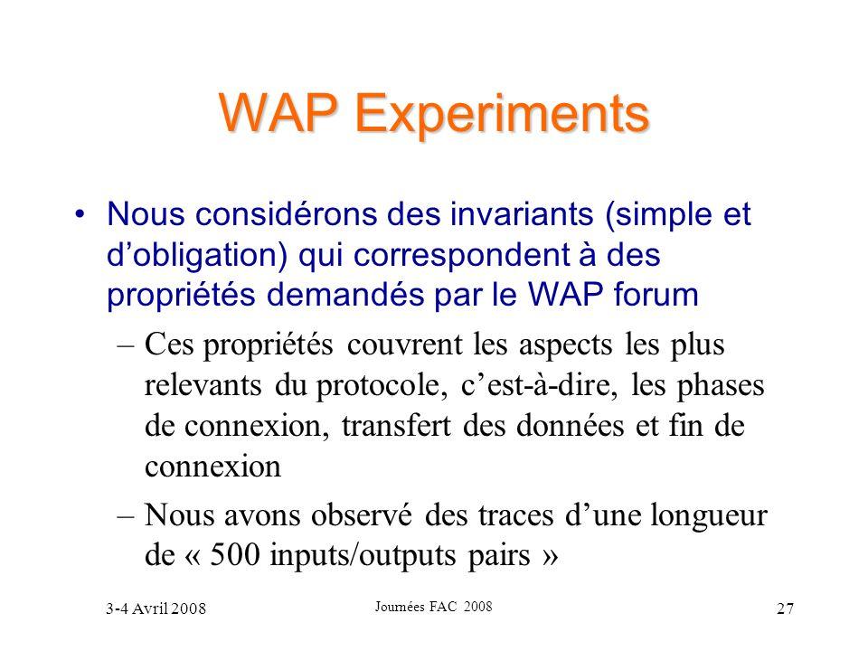 WAP Experiments Nous considérons des invariants (simple et d'obligation) qui correspondent à des propriétés demandés par le WAP forum.