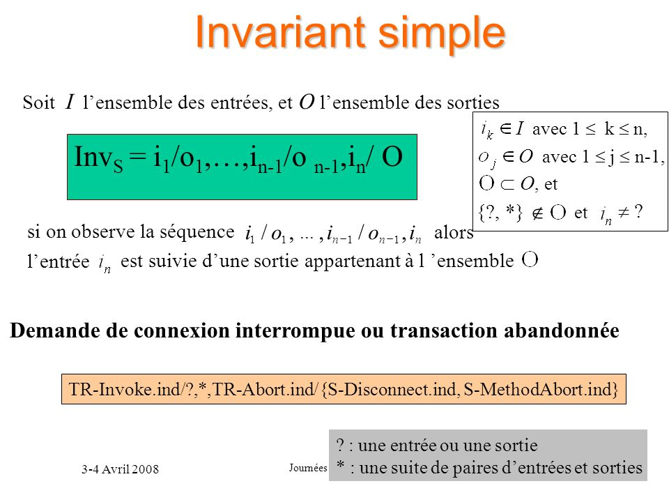 Invariant simple InvS = i1/o1,…,in-1/o n-1,in/ O