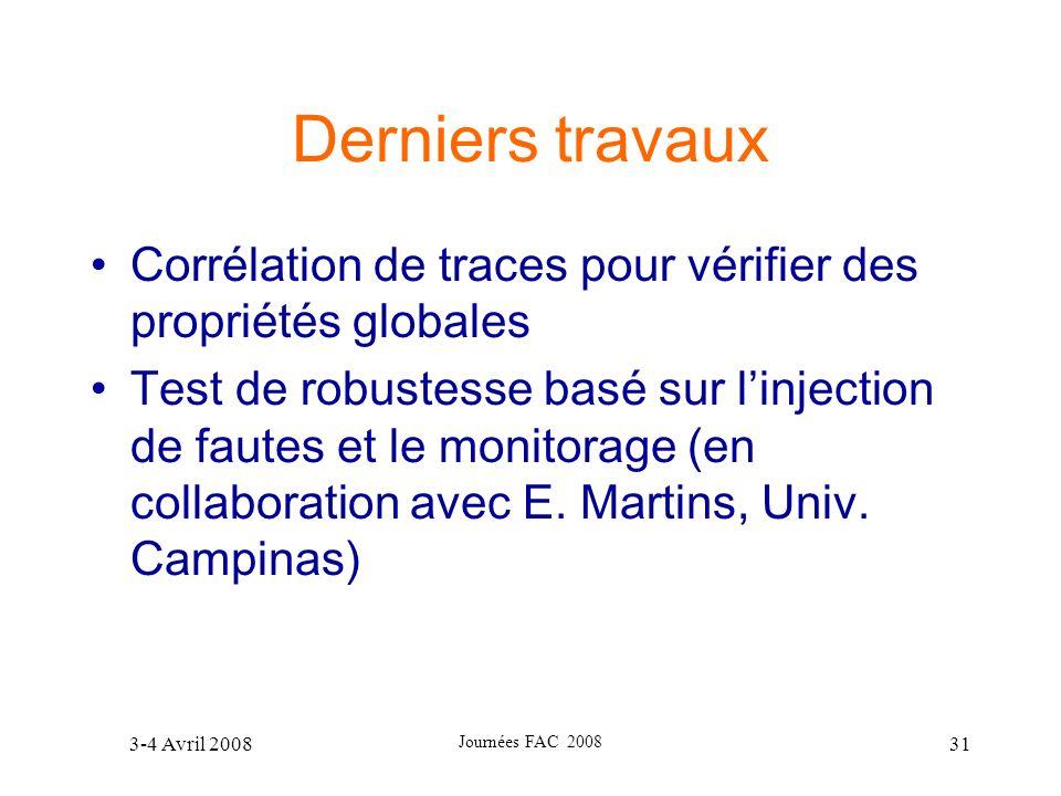 Derniers travaux Corrélation de traces pour vérifier des propriétés globales.