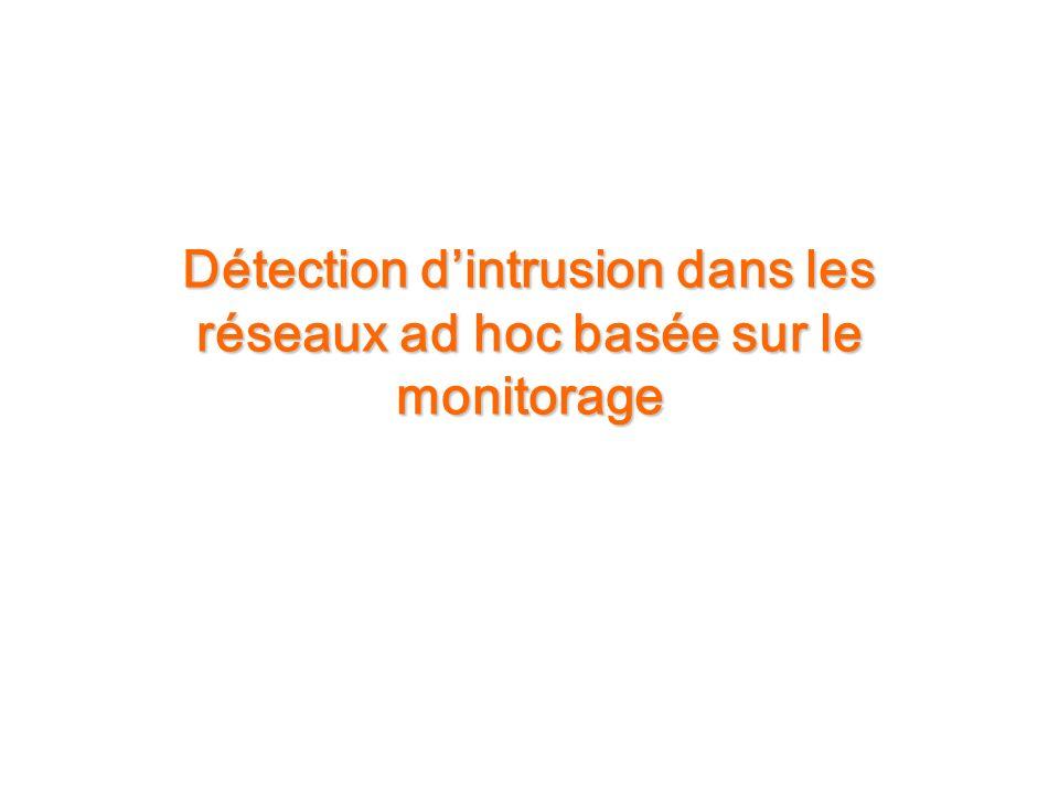Détection d'intrusion dans les réseaux ad hoc basée sur le monitorage