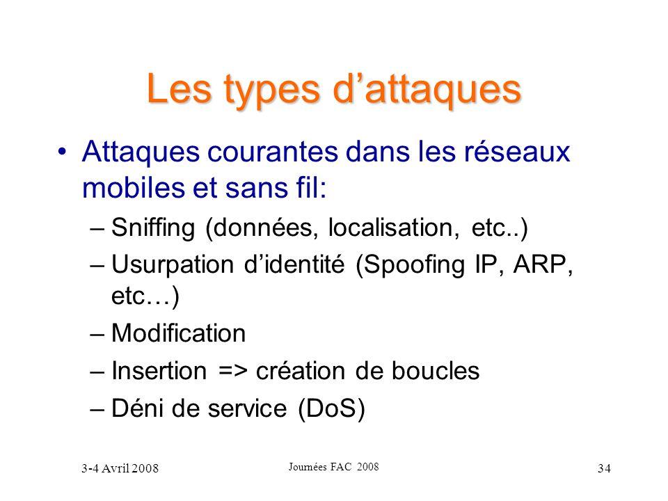 Les types d'attaques Attaques courantes dans les réseaux mobiles et sans fil: Sniffing (données, localisation, etc..)