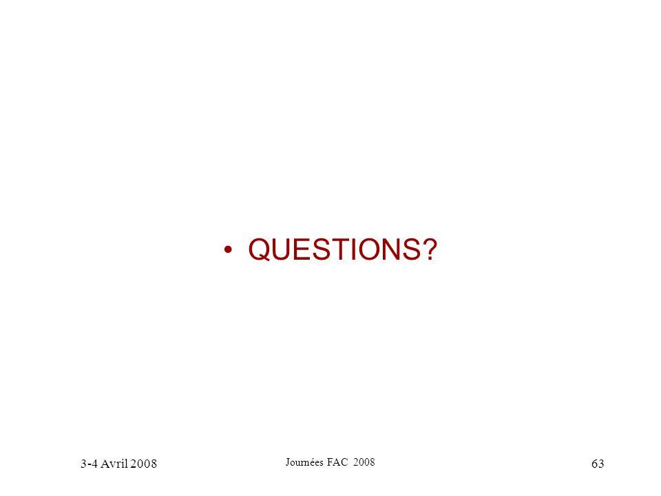 QUESTIONS 3-4 Avril 2008 Journées FAC 2008