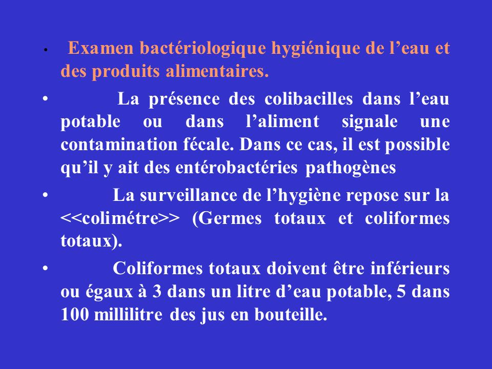 Examen bactériologique hygiénique de l'eau et des produits alimentaires.