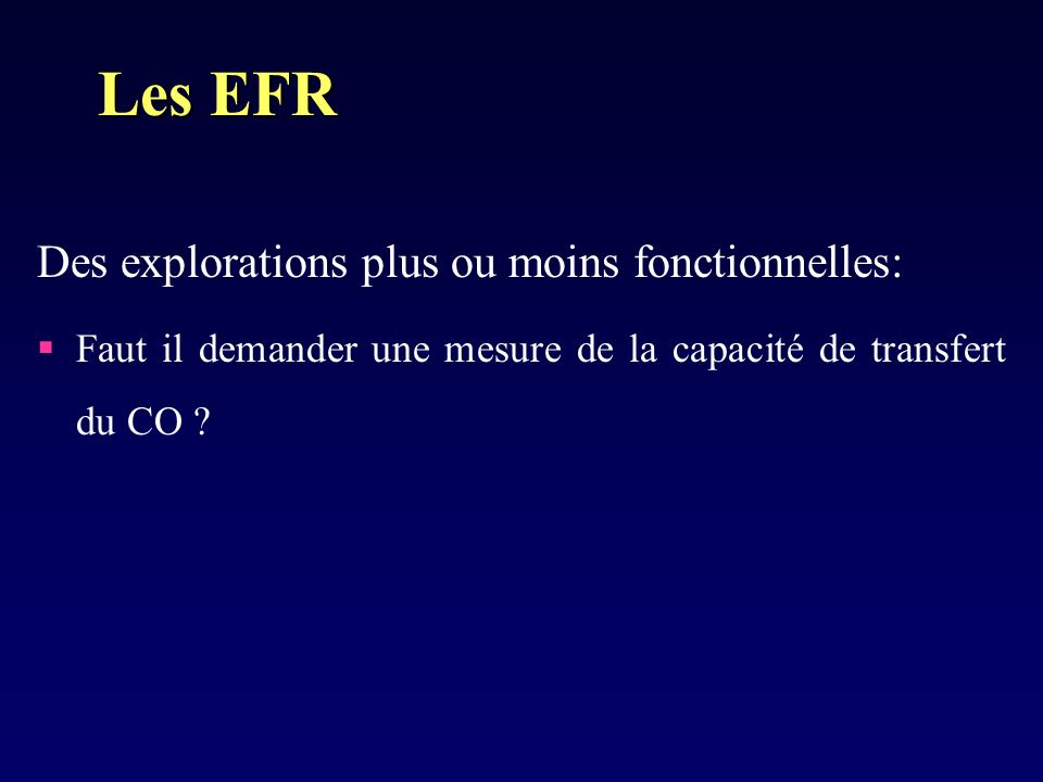 Les EFR Des explorations plus ou moins fonctionnelles: