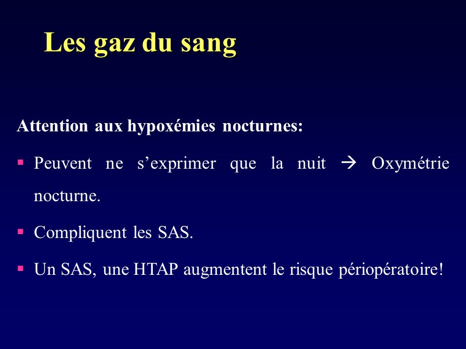 Les gaz du sang Attention aux hypoxémies nocturnes: