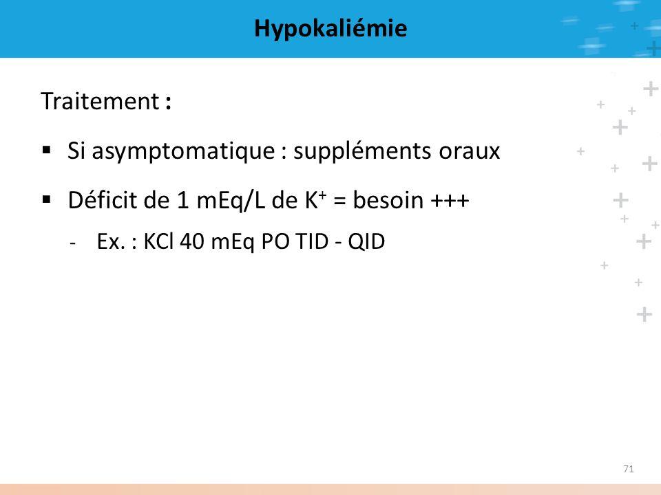 Si asymptomatique : suppléments oraux