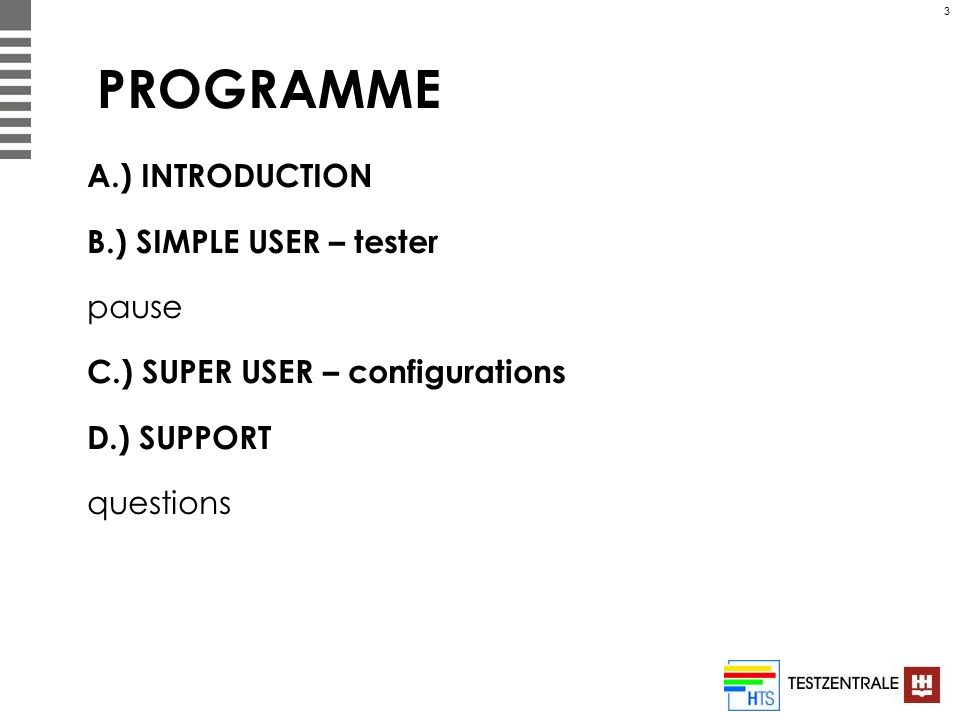 PROGRAMME A.) INTRODUCTION B.) SIMPLE USER – tester pause