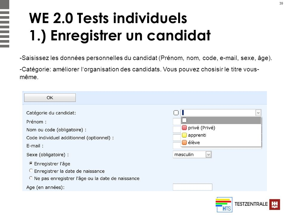 WE 2.0 Tests individuels 1.) Enregistrer un candidat