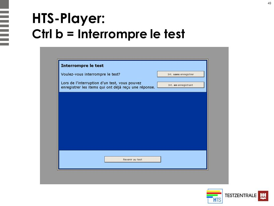 HTS-Player: Ctrl b = Interrompre le test