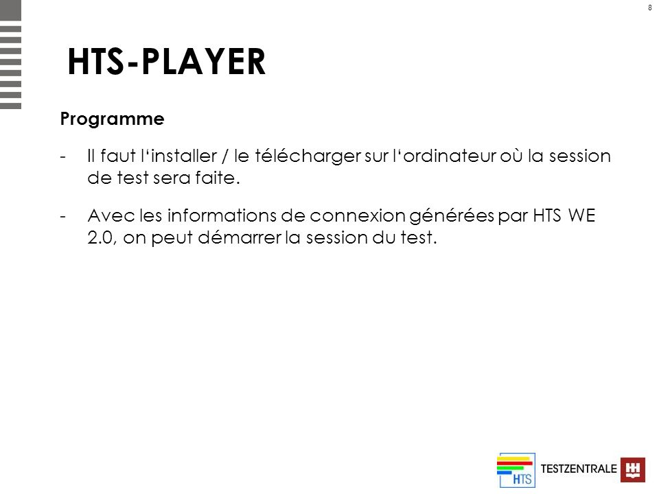HTS-PLAYER Programme. Il faut l'installer / le télécharger sur l'ordinateur où la session de test sera faite.