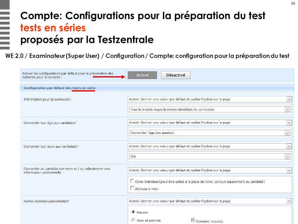 Compte: Configurations pour la préparation du test tests en séries proposés par la Testzentrale