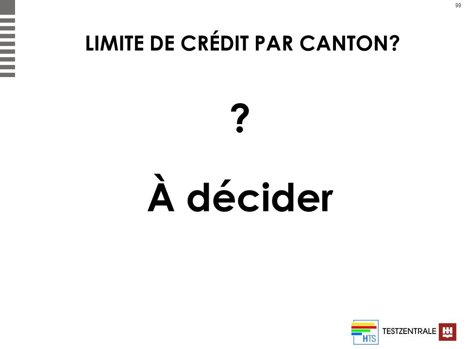 LIMITE DE CRÉDIT PAR CANTON