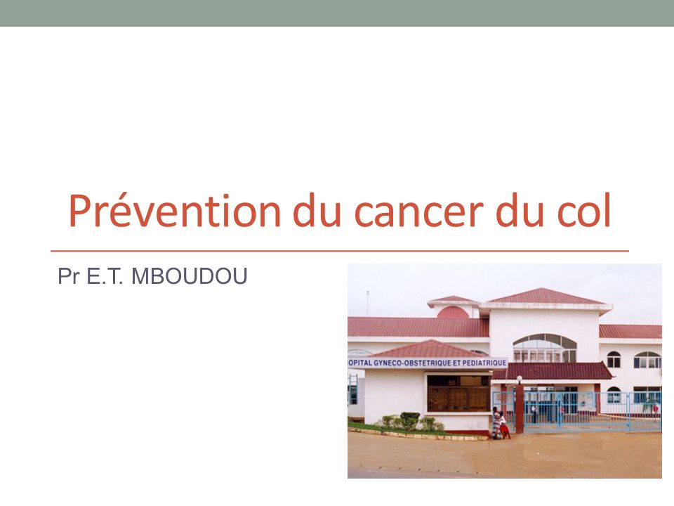 Prévention du cancer du col