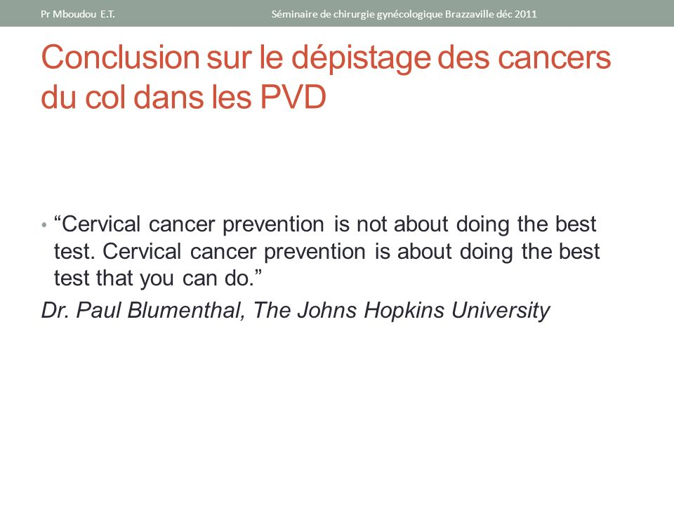 Conclusion sur le dépistage des cancers du col dans les PVD