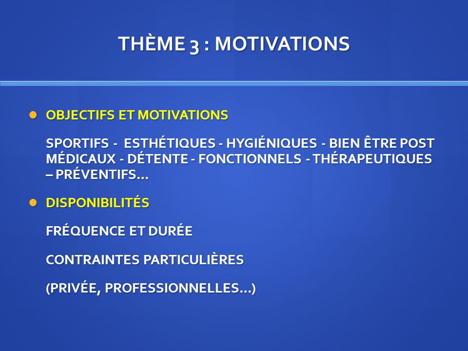 THÈME 3 : MOTIVATIONS OBJECTIFS ET MOTIVATIONS