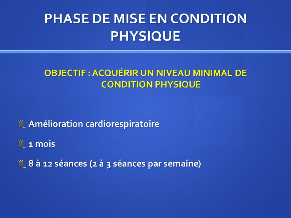 PHASE DE MISE EN CONDITION PHYSIQUE