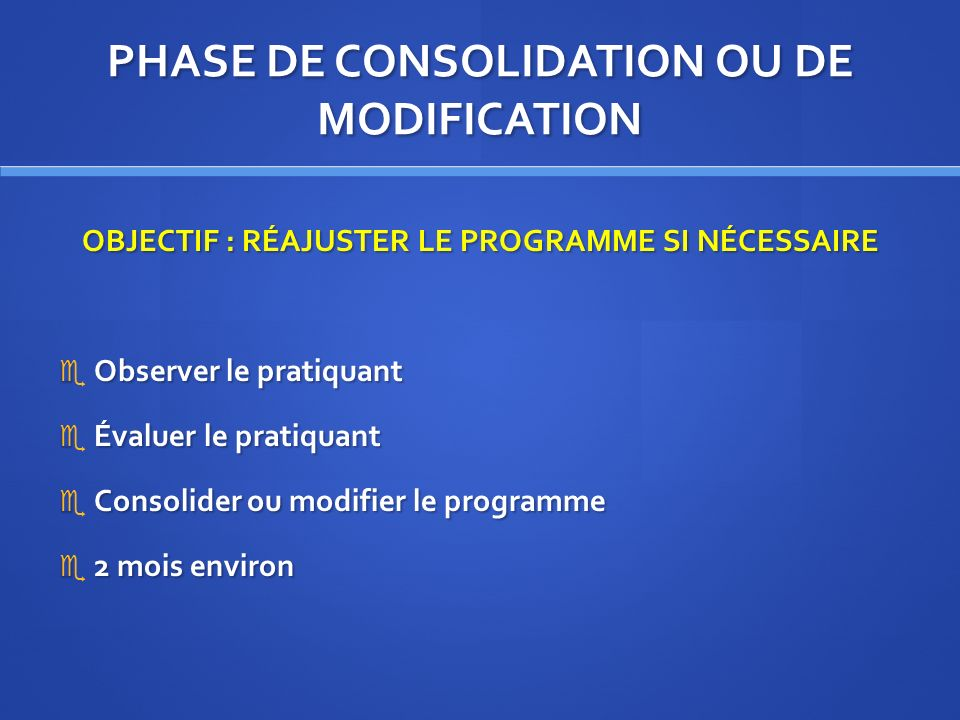 PHASE DE CONSOLIDATION OU DE MODIFICATION