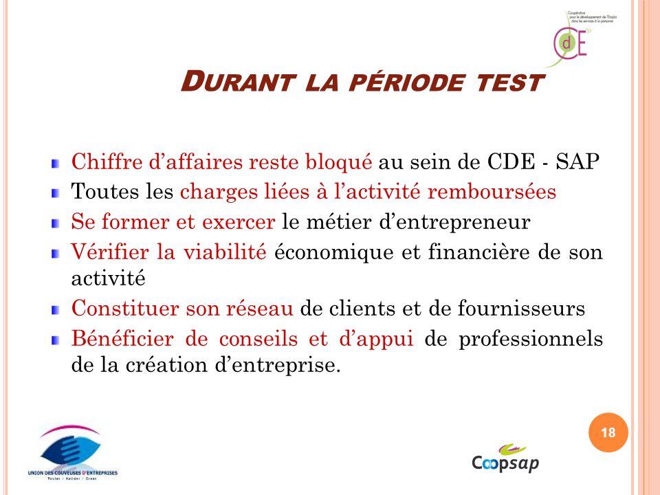Durant la période test Chiffre d'affaires reste bloqué au sein de CDE - SAP. Toutes les charges liées à l'activité remboursées.