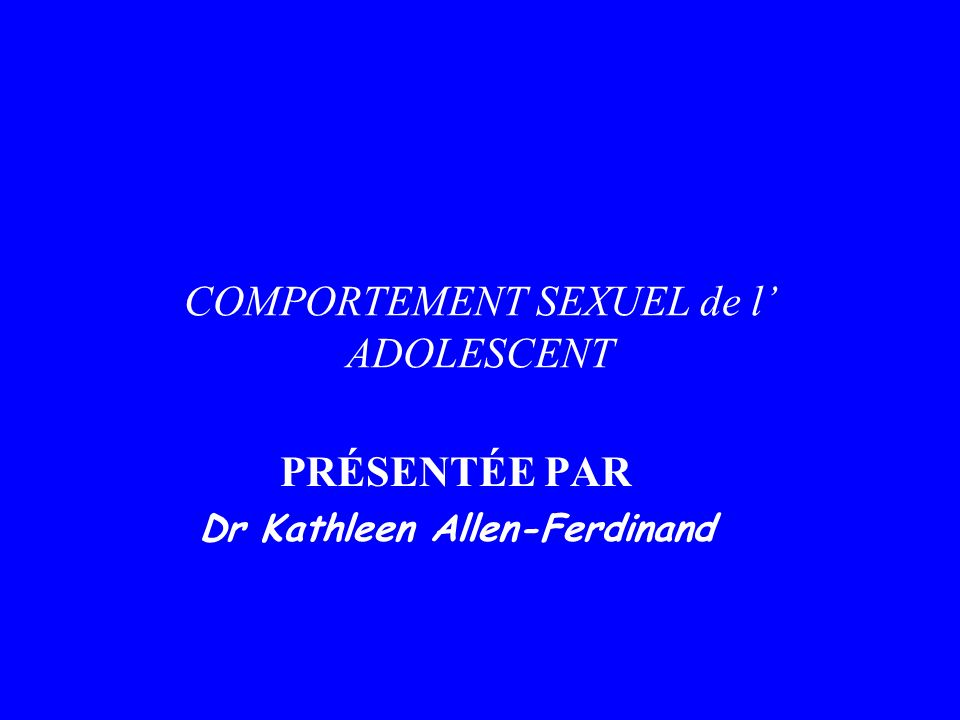 COMPORTEMENT SEXUEL de l' ADOLESCENT