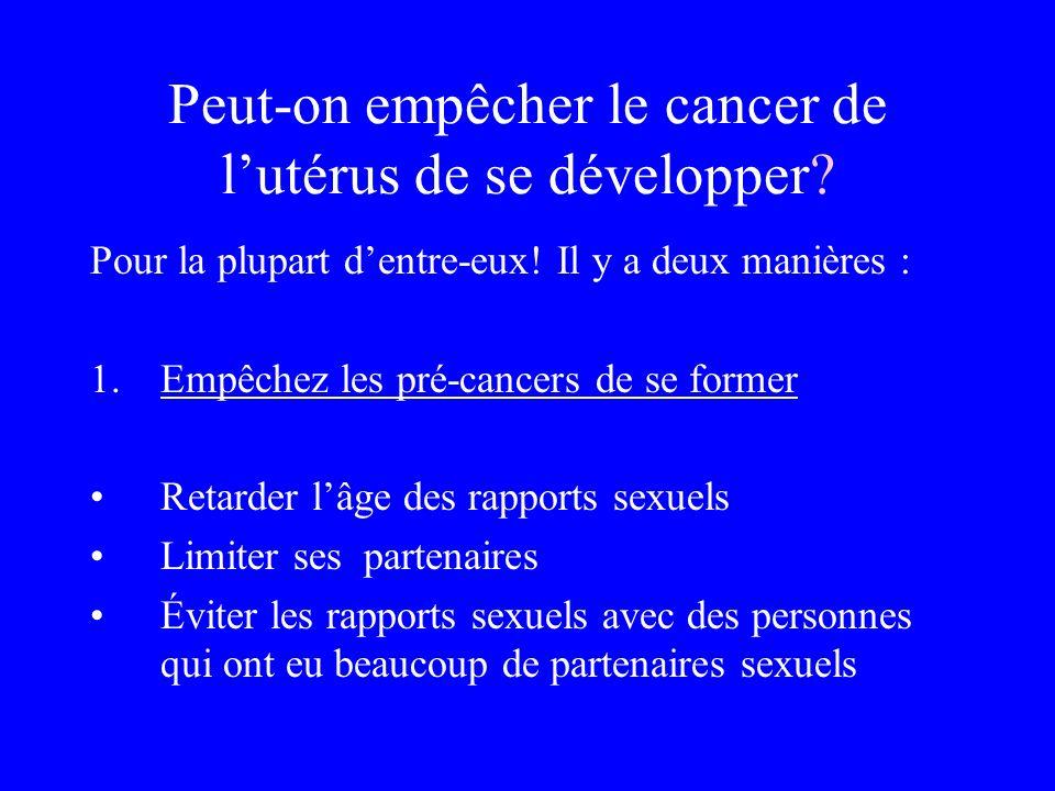 Peut-on empêcher le cancer de l'utérus de se développer