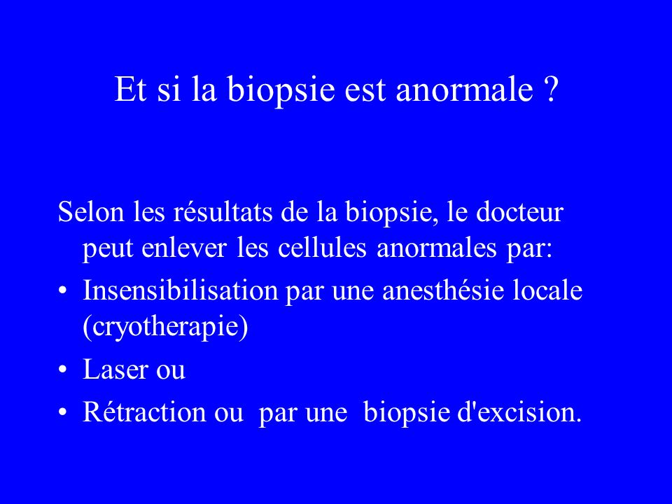 Et si la biopsie est anormale