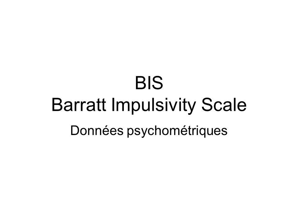 BIS Barratt Impulsivity Scale