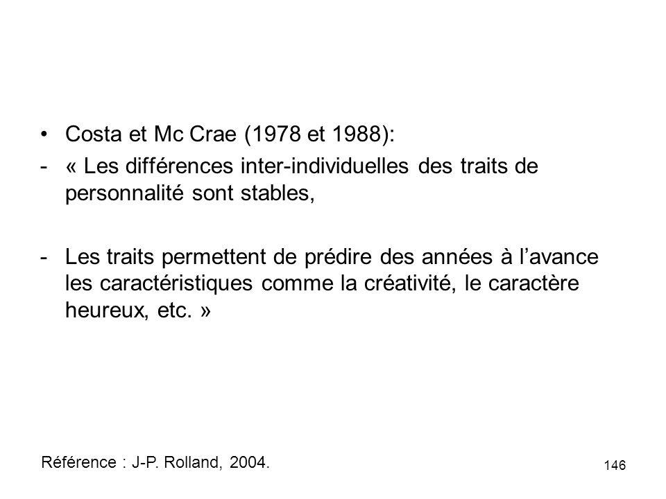Costa et Mc Crae (1978 et 1988): « Les différences inter-individuelles des traits de personnalité sont stables,