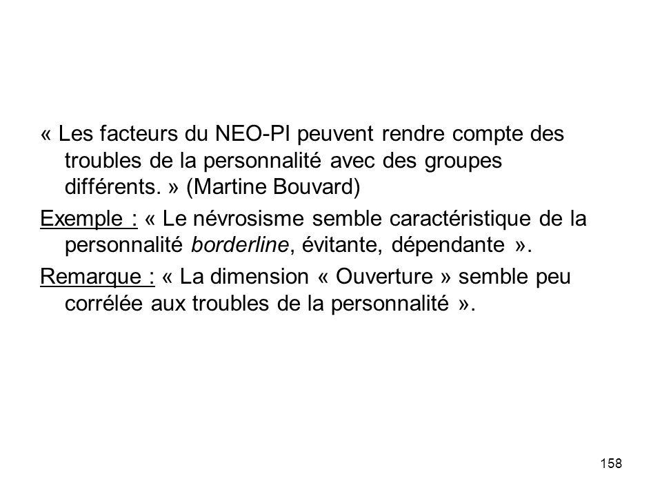 « Les facteurs du NEO-PI peuvent rendre compte des troubles de la personnalité avec des groupes différents.