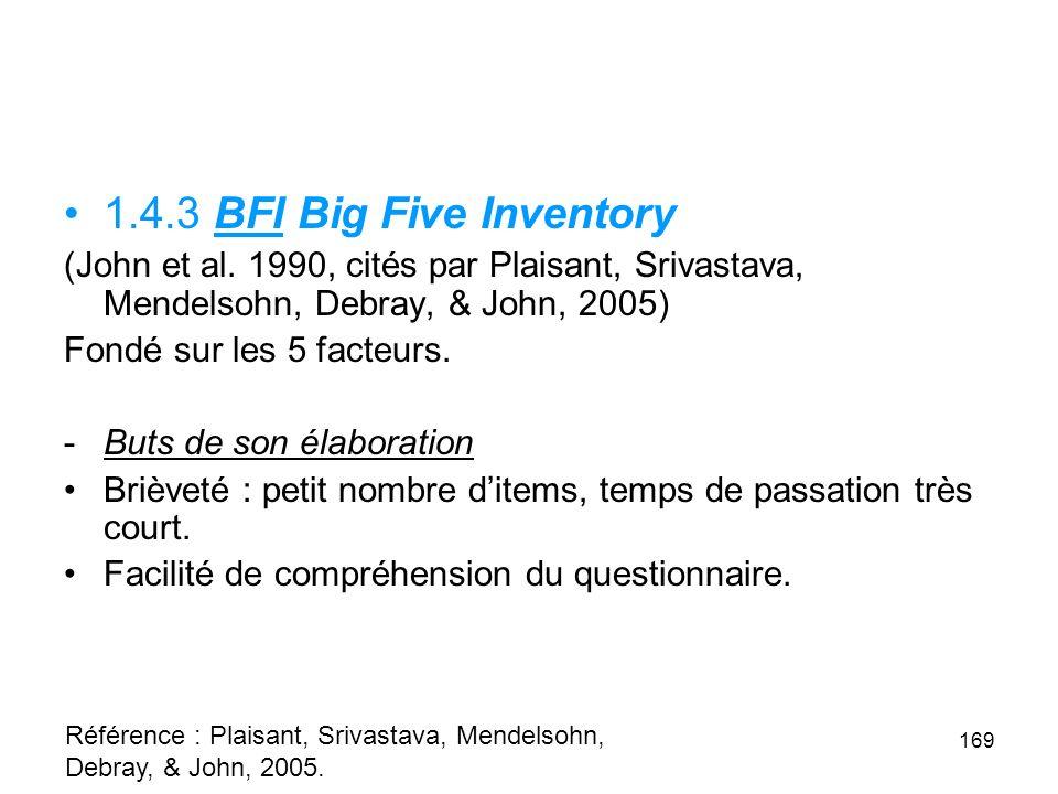 1.4.3 BFI Big Five Inventory (John et al. 1990, cités par Plaisant, Srivastava, Mendelsohn, Debray, & John, 2005)