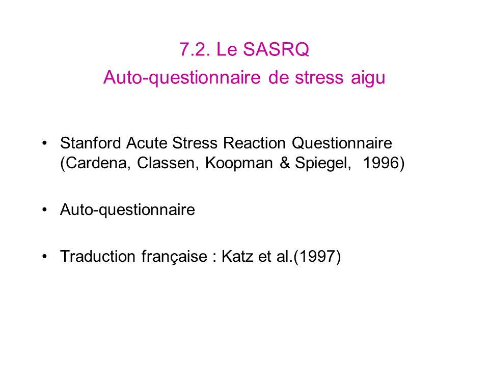 7.2. Le SASRQ Auto-questionnaire de stress aigu