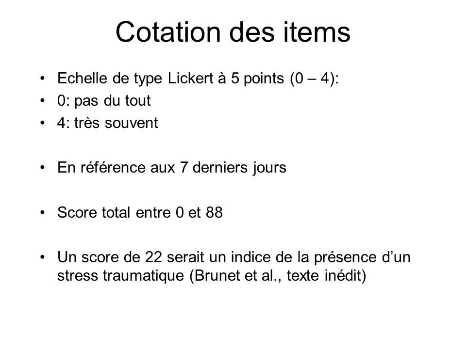 Cotation des items Echelle de type Lickert à 5 points (0 – 4):