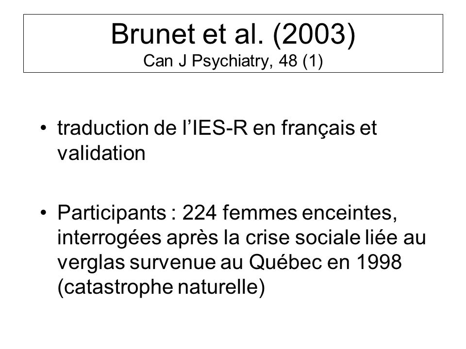 Brunet et al. (2003) Can J Psychiatry, 48 (1)