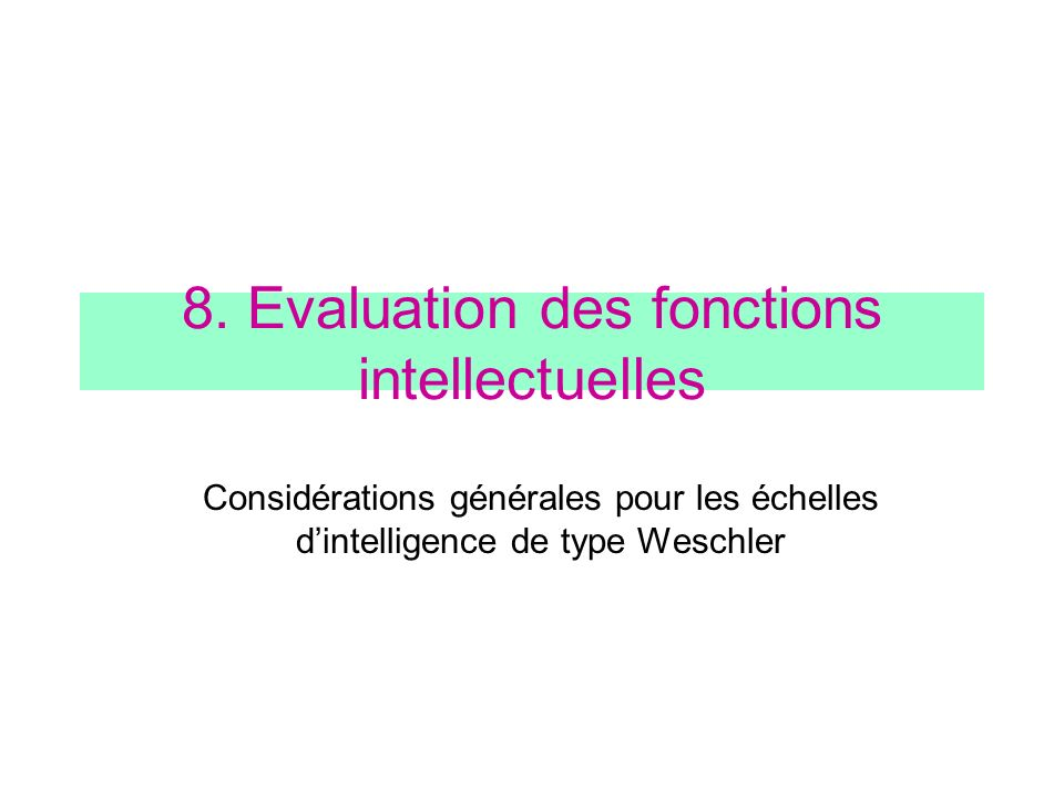 8. Evaluation des fonctions intellectuelles
