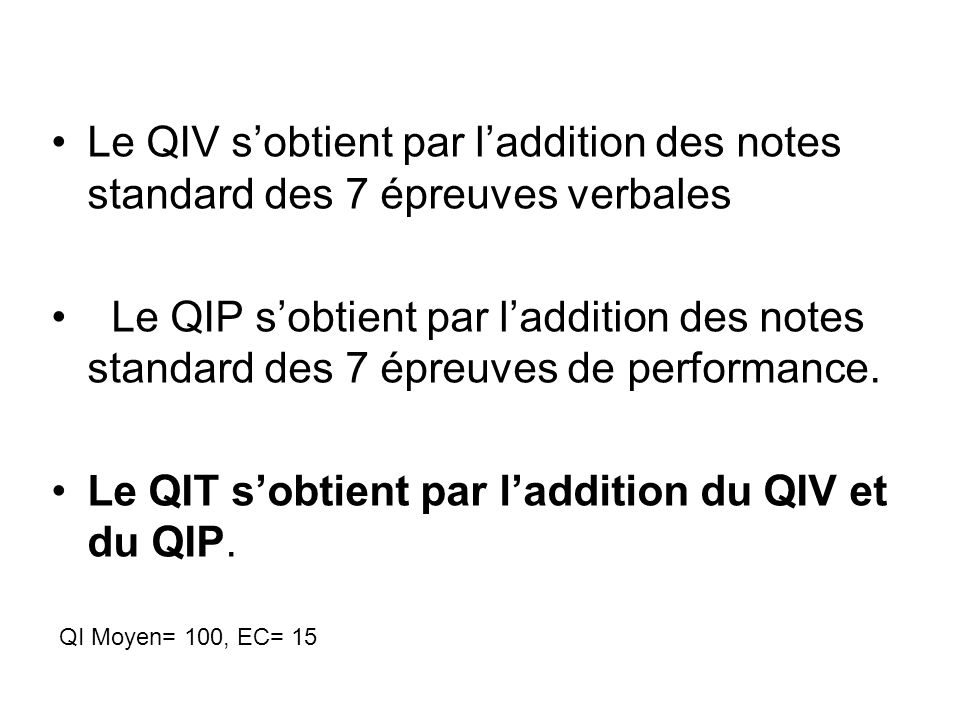 Le QIT s'obtient par l'addition du QIV et du QIP.