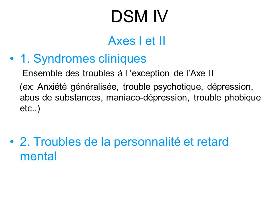 DSM IV Axes I et II 1. Syndromes cliniques