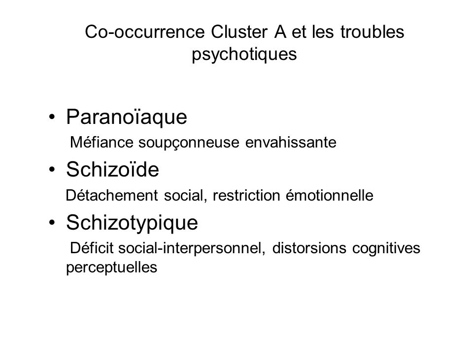 Co-occurrence Cluster A et les troubles psychotiques