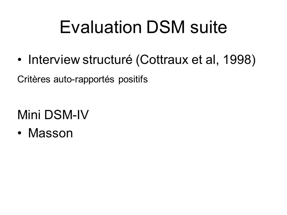 Evaluation DSM suite Interview structuré (Cottraux et al, 1998)