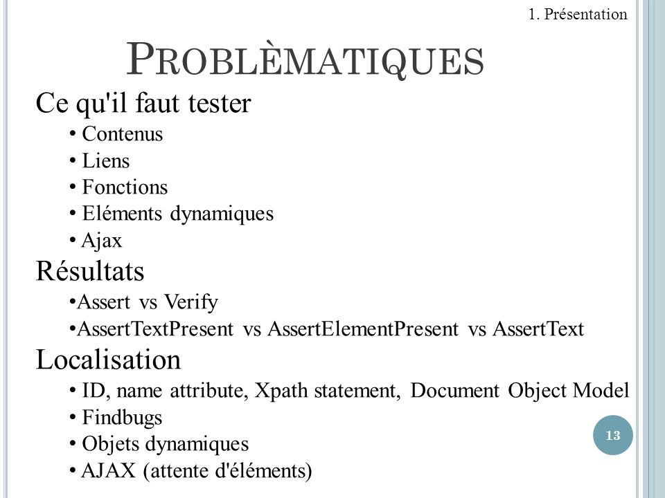 Problèmatiques Ce qu il faut tester Résultats Localisation Contenus